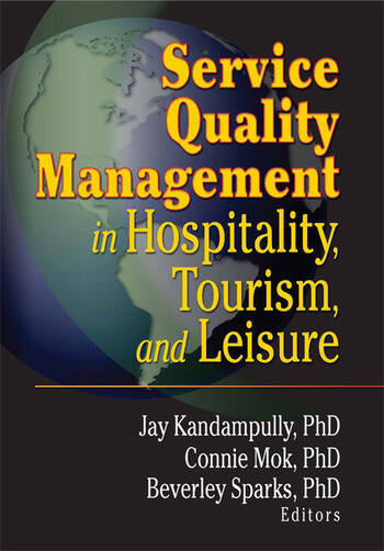 Service Quality Management in Hospitality, Tourism, and Leisure book cover