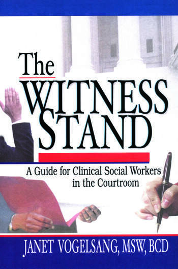 The Witness Stand A Guide for Clinical Social Workers in the Courtroom book cover