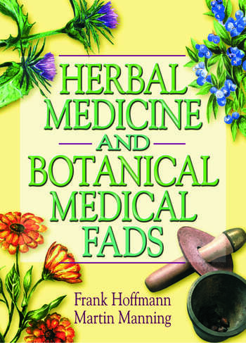 Herbal Medicine and Botanical Medical Fads book cover