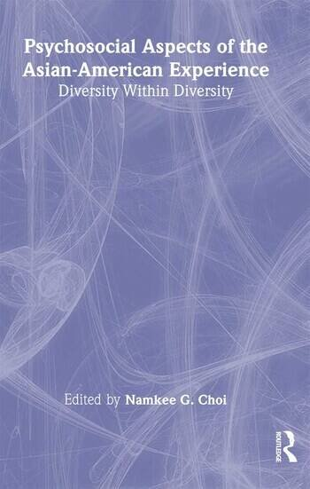 Psychosocial Aspects of the Asian-American Experience Diversity Within Diversity book cover