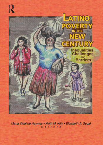 Latino Poverty in the New Century Inequalities, Challenges, and Barriers book cover