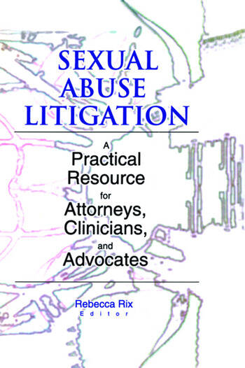 Sexual Abuse Litigation A Practical Resource for Attorneys, Clinicians, and Advocates book cover
