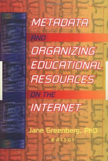 Metadata and Organizing Educational Resources on the Internet book cover