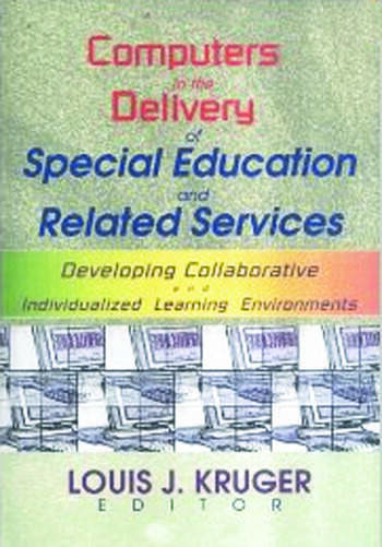 Computers in the Delivery of Special Education and Related Services Developing Collaborative and Individualized Learning Environments book cover