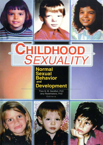 Childhood Sexuality Normal Sexual Behavior and Development book cover