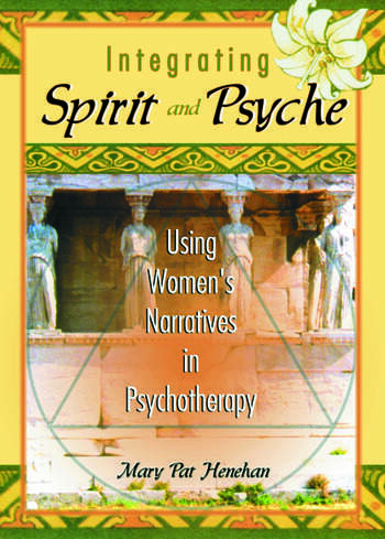 Integrating Spirit and Psyche Using Women's Narratives in Psychotherapy book cover