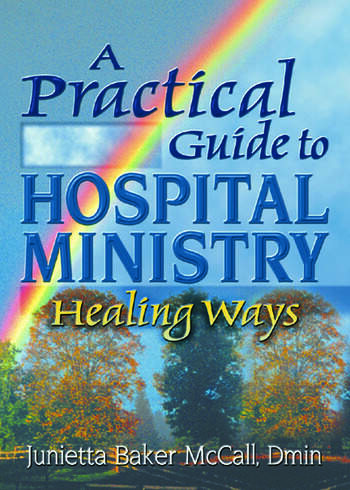 A Practical Guide to Hospital Ministry Healing Ways book cover