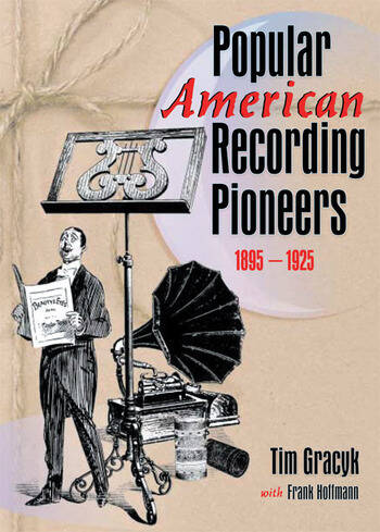 Popular American Recording Pioneers 1895-1925 book cover