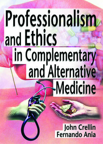 Professionalism and Ethics in Complementary and Alternative Medicine book cover