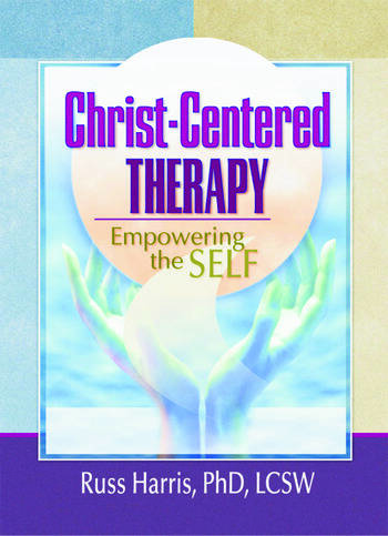 Christ-Centered Therapy Empowering the Self book cover
