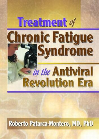 Treatment of Chronic Fatigue Syndrome in the Antiviral Revolution Era What Does the Research Say? book cover