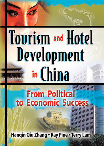Tourism and Hotel Development in China From Political to Economic Success book cover