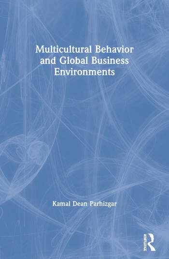 Multicultural Behavior and Global Business Environments book cover