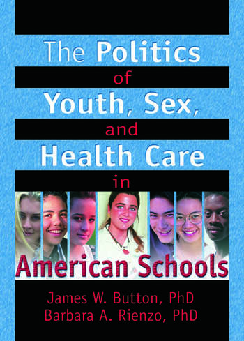 The Politics of Youth, Sex, and Health Care in American Schools book cover