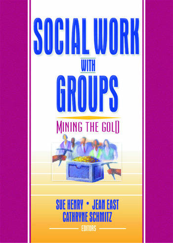 Social Work with Groups Mining the Gold book cover