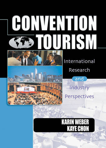 Convention Tourism International Research and Industry Perspectives book cover