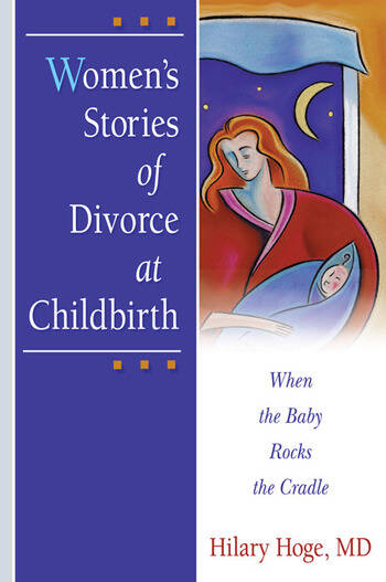 Women's Stories of Divorce at Childbirth When the Baby Rocks the Cradle book cover
