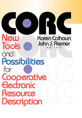 Corc New Tools and Possibilities for Cooperative Electronic Resource Description book cover