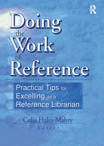 Doing the Work of Reference Practical Tips for Excelling as a Reference Librarian book cover