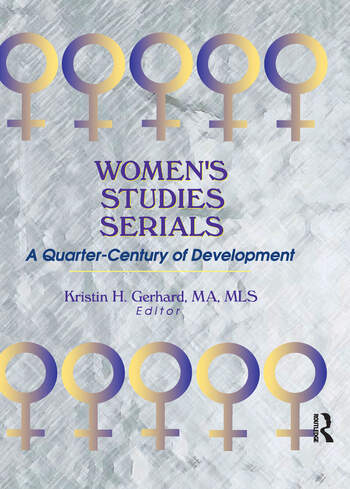 Women's Studies Serials A Quarter-Century of Development book cover
