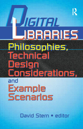 Digital Libraries Philosophies, Technical Design Considerations, and Example Scenarios book cover