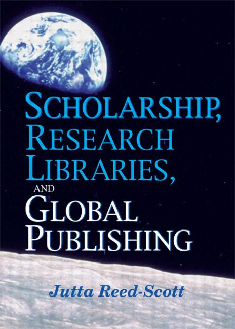 Scholarship, Research Libraries, and Global Publishing book cover