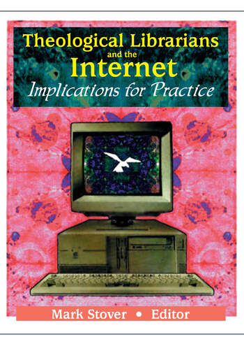 Theological Librarians and the Internet Implications for Practice book cover