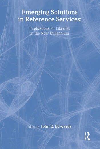 Emerging Solutions in Reference Services Implications for Libraries in the New Millennium book cover