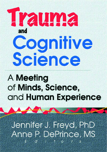 Trauma and Cognitive Science A Meeting of Minds, Science, and Human Experience book cover