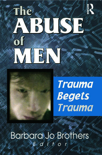 The Abuse of Men Trauma Begets Trauma book cover