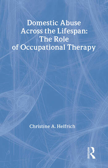 Domestic Abuse Across the Lifespan The Role of Occupational Therapy book cover
