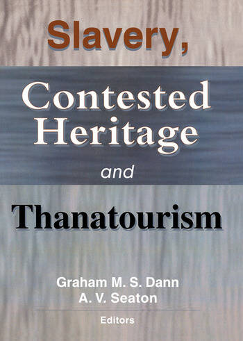 Slavery, Contested Heritage, and Thanatourism book cover
