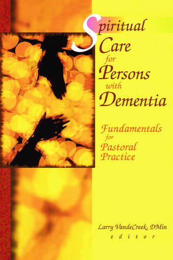 Spiritual Care for Persons with Dementia Fundamentals for Pastoral Practice book cover