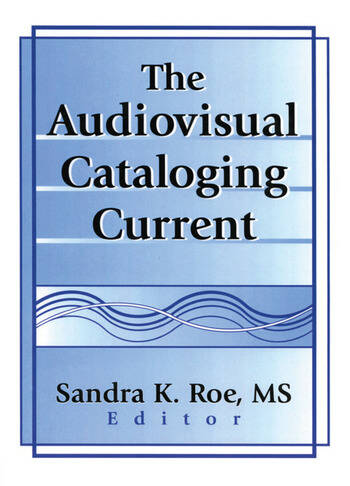 The Audiovisual Cataloging Current book cover