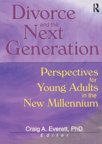 Divorce and the Next Generation Perspectives for Young Adults in the New Millennium book cover