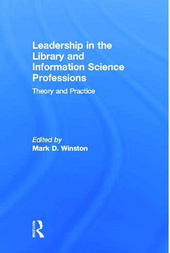 Leadership in the Library and Information Science Professions Theory and Practice book cover