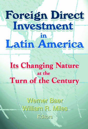 Foreign Direct Investment in Latin America Its Changing Nature at the Turn of the Century book cover