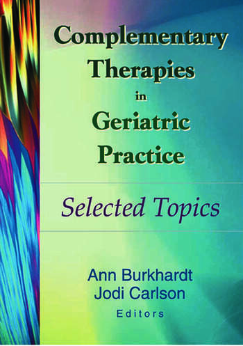 Complementary Therapies in Geriatric Practice Selected Topics book cover