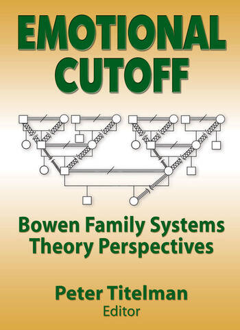 Emotional Cutoff Bowen Family Systems Theory Perspectives book cover
