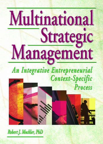 Multinational Strategic Management An Integrative Entrepreneurial Context-Specific Process book cover