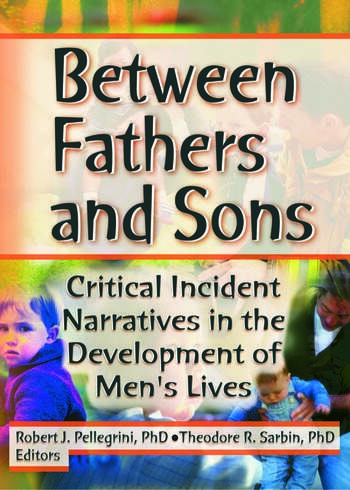 Between Fathers and Sons Critical Incident Narratives in the Development of Men's Lives book cover