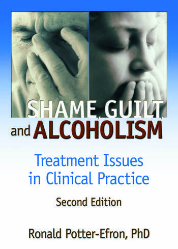 Shame, Guilt, and Alcoholism Treatment Issues in Clinical Practice, Second Edition book cover