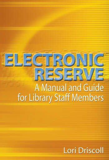 Electronic Reserve A Manual and Guide for Library Staff Members book cover