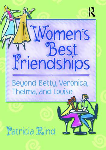 Women's Best Friendships Beyond Betty, Veronica, Thelma, and Louise book cover
