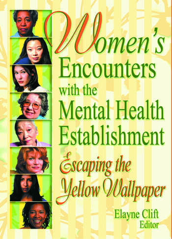 Women's Encounters with the Mental Health Establishment Escaping the Yellow Wallpaper book cover
