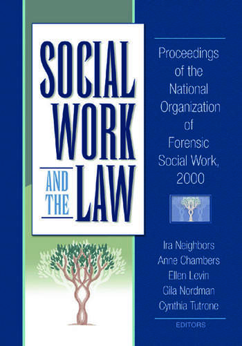 Social Work and the Law Proceedings of the National Organization of Forensic Social Work, 2000 book cover