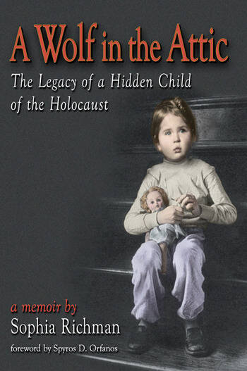 A Wolf in the Attic The Legacy of a Hidden Child of the Holocaust book cover
