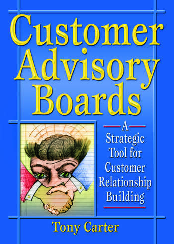 Customer Advisory Boards A Strategic Tool for Customer Relationship Building book cover