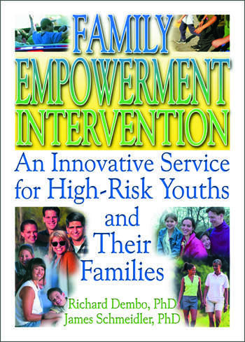 Family Empowerment Intervention An Innovative Service for High-Risk Youths and Their Families book cover