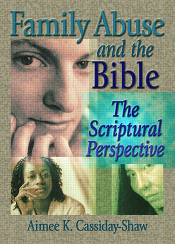 Family Abuse and the Bible The Scriptural Perspective book cover